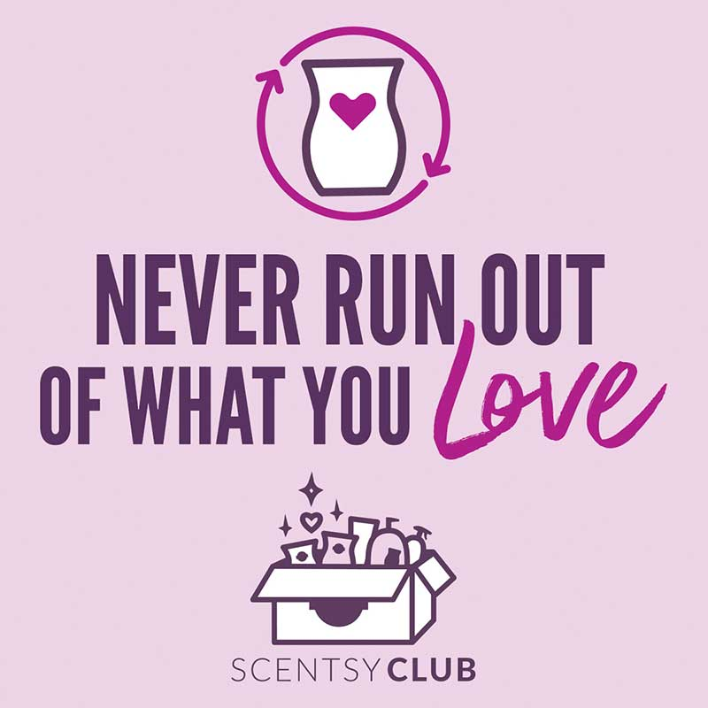 Scentsy Club Members Never Run Out
